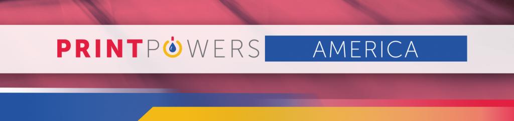 Print Powers America - A PIA Initiative